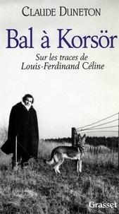 Claude Duneton - Bal à Korsör.