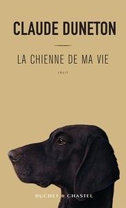Claude Duneton - La chienne de ma vie.