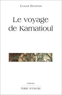Claude Duneton - Le voyage de Kernatioul.