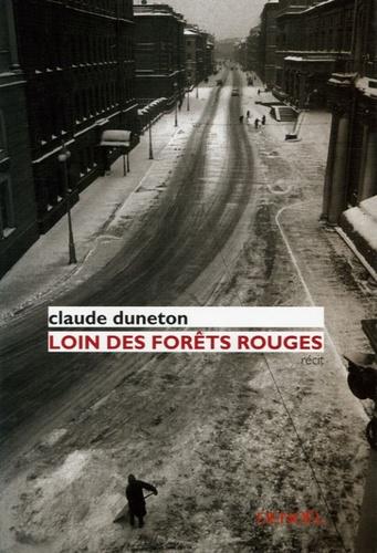 Claude Duneton - Loin des forêts rouges.