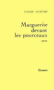 Claude Duneton - Marguerite devant les pourceaux.