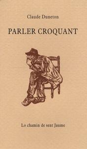 Claude Duneton - Parler croquant.