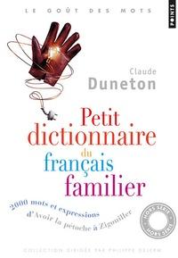 """Claude Duneton - Petit dictionnaire du français familier - 2000 mots et expressions, d'avoir la pétoche à """"zigouiller""""."""