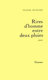 Claude Duneton - Rires d'homme entre deux pluies.