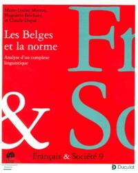 Claude Dupal et Marie-Louise Moreau - LES BELGES ET LA NORME. - Analyse d'un complexe linguistique.
