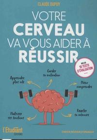 Votre cerveau va vous aider à réussir - Le guide essentiel pour être plus efficace.pdf