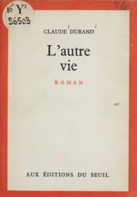 Claude Durand - L'autre vie.