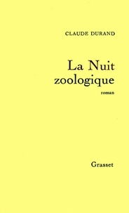 Claude Durand - La nuit zoologique.