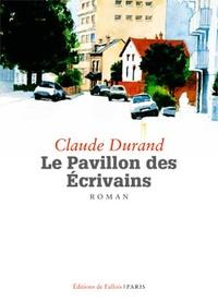 Claude Durand - Le pavillon des écrivains.