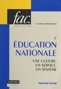 Claude Durand-Prinborgne et Henri Mitterand - L'Éducation Nationale : une culture, un service, un système.
