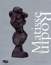 Claude Duthuit et Nadine Lehni - Matisse & Rodin.