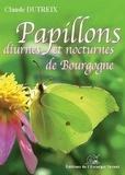 Claude Dutreix - Papillons diurnes et nocturnes de Bourgogne.
