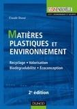 Claude Duval - Matières plastiques et environnement - 2e éd. - Recyclage. Biodégradabilité. Valorisation.
