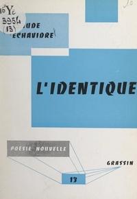 Claude Echavidre et Jean Poilvet le Guenn - L'identique.