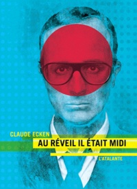 Claude Ecken - Au réveil il était midi.