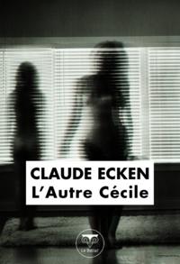 Claude Ecken et Kelsey Christina KARSTRAND - L'Autre Cécile.