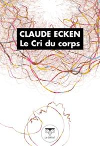 Claude Ecken et Jer Throp - Le Cri du corps.