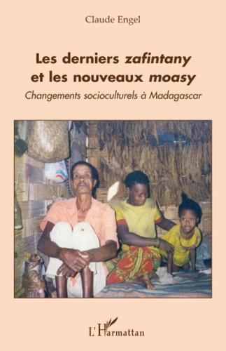 Claude Engel - Les derniers zafintany et les nouveaux moasy - Changements socioculturels à Madagascar.