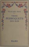 Claude Esil et C. Vaucheret - Trois perroquets des îles.