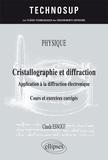 Claude Esnouf - Cristallographie et diffraction - Application à la diffraction électronique. Cours et exercices corrigés.