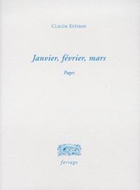 Claude Esteban - Janvier, février, mars - Pages.