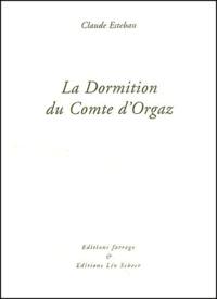 Claude Esteban - La dormition du comte d'Orgaz - Et autres essais.