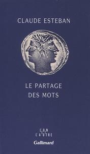 Claude Esteban - Le Partage des mots.