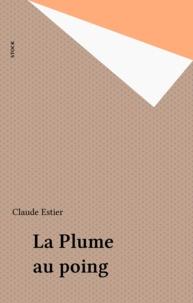 Claude Estier - La Plume au poing.
