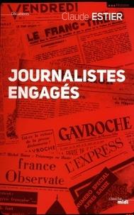Claude Estier - Les journalistes engagés.
