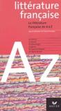 Claude Eterstein et François Aguettaz - La littérature française de A à Z.