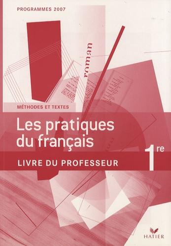 Claude Eterstein et Sylvie Dauvin - Les pratiques du français 1e - Livre du professeur.