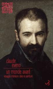 Claude Eveno - Un monde avant - Voyages intérieurs dans la peinture.
