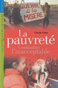 Claude Faber - La pauvreté - Combattre l'inacceptable.