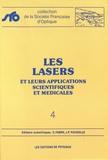 Claude Fabre et Jean-Paul Pocholle - Les lasers et leurs applications scientifiques et médicales.