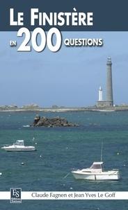 Claude Fagnen et Jean-Yves Le Goff - Le Finistère en 200 questions.