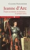 Claude Faisandier - Jeanne d'Arc - D'après ses témoins, les historiens... et quelques autres.