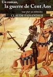 Claude Faisandier - Un Roman - La Guerre de Cent Ans.