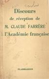 Claude Farrère - Discours de réception de Claude Farrère à l'Académie française.