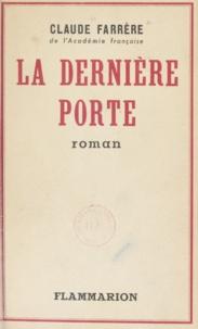 Claude Farrère - La dernière porte.