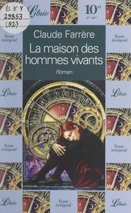 Claude Farrère - La maison des hommes vivants.