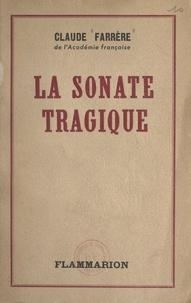 Claude Farrère - La sonate tragique.