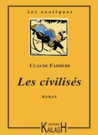 Claude Farrère - Les civilisés.