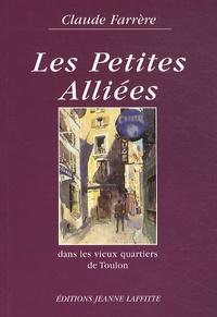 Claude Farrère - Les petites alliées - Dans les vieux quartiers de Toulon.