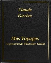 Claude Farrère - Mes voyages : La promenade d'Extrême-Orient - DIGILIBRUM.