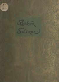Claude Farrère et Armand Rassenfosse - Shahrâ sultane - Ou Les sanglantes amours authentiques et mirifiques de sultan Shah'Riar, roi de la Perse et de la Chine, et de Shahrâ sultane, héroïne.