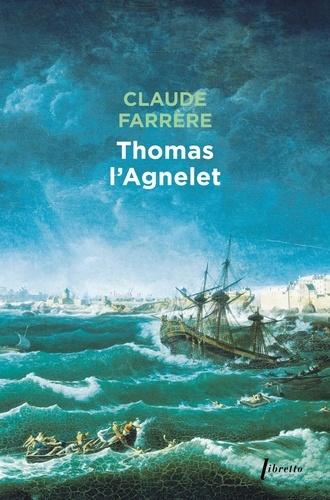 Claude Farrère - Thomas l'Agnelet - Gentilhomme de fortune.