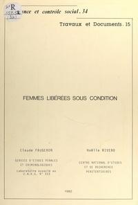 Claude Faugeron et Noëlle Rivero - Femmes libérées sous condition - Étude des dossiers de condamnées à des peines supérieures à 3 ans, libérées entre 1973 et 1979.