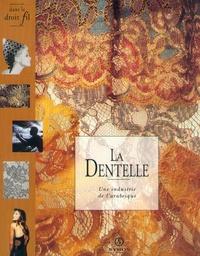 Claude Fauque - La dentelle - Une industrie de l'arabesque.