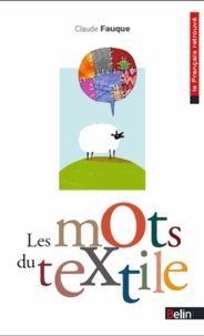 Claude Fauque - Les mots du textile.