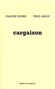 Claude Favre et Fred Griot - Cargaison.